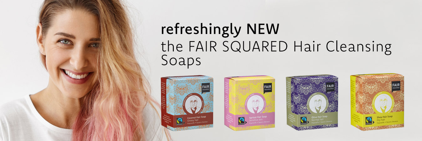 refreshingly new. The FAIR SQUARED Hair Cleansing Soaps