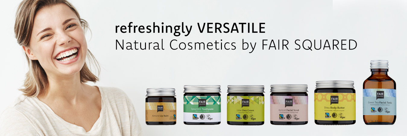 refreshingly versatile. Natural Cosmetics by FAIR SQUARED